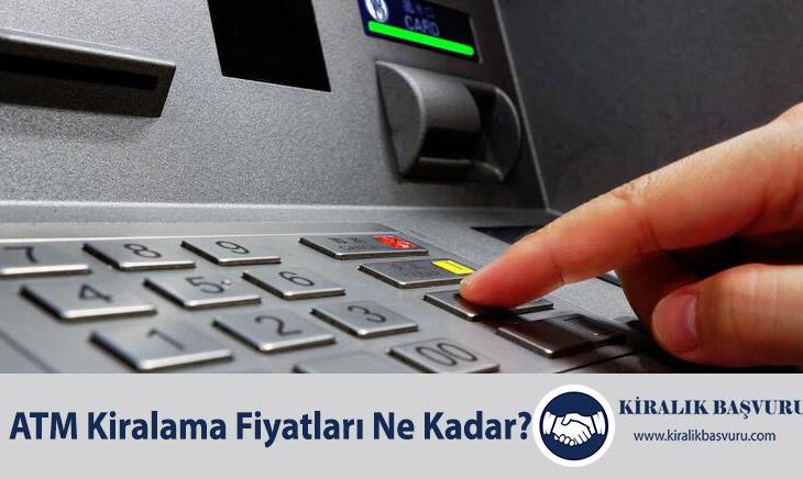 ATM Kiralama Fiyatları