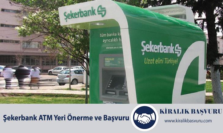 Şekerbank ATM Yeri Önerme ve Başvuru Formu