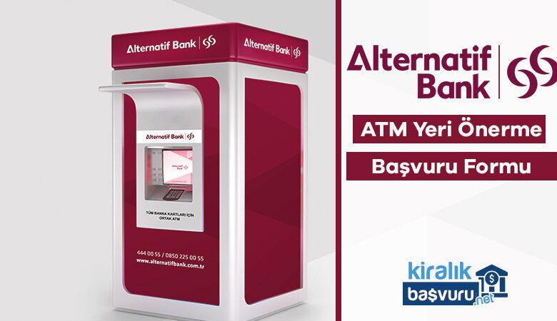 Alternatif Bank ATM Yeri Önerme ve Başvuru Formu